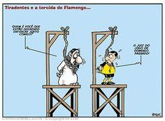 TIRADENTES E A TORCIDA DO FLAMENGO...