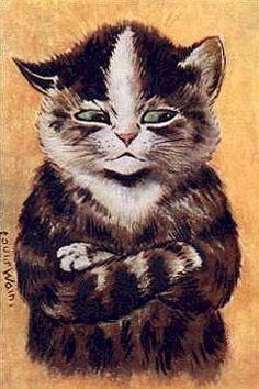 Cat with attitude by Louis Wain                  ~ my sister's cat lol