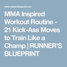 MMA Inspired Workout Routine - 21 Kick-Ass Moves to Train Like a Champ | RUNNER'S BLUEPRINT