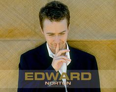 Edward Norton, one actor that does not receive enough credit. One of my favorites!