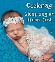 Goeie Nag, Sleep Tight, Afrikaans, Good Night, Life Lessons, Dutch, Life Quotes, Children, Face