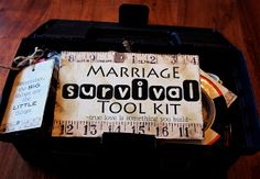 "marriage survival tool kit, I would add 2 small bibles and tag them ""instructions to life and love"" :)"