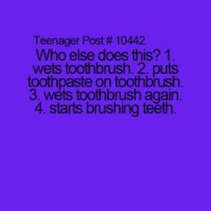 But I also wet it before putting  toothpaste on it haha