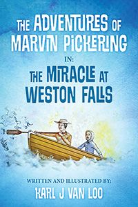 The Adventures of Marvin Pickering in: The Miracle at Weston Falls