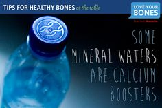 10. Some mineral waters are calcium boosters.  If you feel like a cold fizzy drink, don't automatically go for colas or other carbonated sodas. These usually contain too many calories and have no nutritional benefit. Mineral waters in contrast often contain significant amounts of calcium and other healthy minerals – as well as being calorie-free.