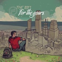 THE 101'S - For the Years