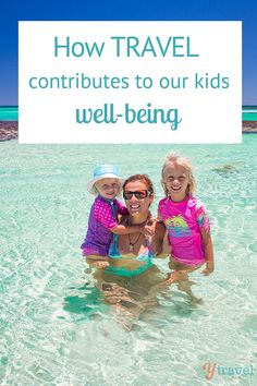 Travel has many benefits, and as a family it contributes greatly to our kids overall well-being. Visit our blog post to learn how!
