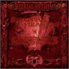 Strapping Young Lad / Sideblast - Imperial Anthems No. Front 242, Skinny Puppy, Young Lad, Music Love, Dildo, February, Industrial, Album, Industrial Music