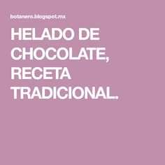 HELADO DE CHOCOLATE, RECETA TRADICIONAL.