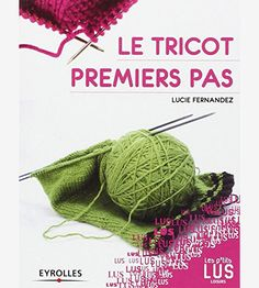 Le tricot premiers pas, au petit prix, c'est 1 bon livre de base pour débutant à apprendre le tricot sans difficulté!  http://www.magiedelalaine.com/livres-de-tricot/243-le-tricot-premiers-pas.html