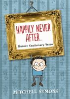 Happily Never After: Modern Cautionary Verses - Mitchell Symons