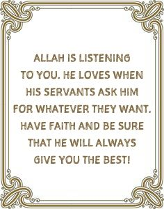 Allah is listening to you.
