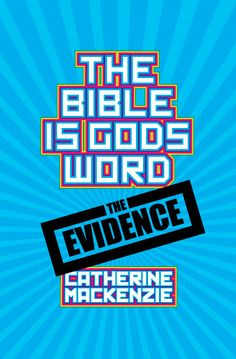 The Bible Is God's Word by Catherine MacKenzie ISBN: 9781781915554 http://christianfocus.com/item/show/1725/-