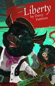 COMING FALL 2016: LIBERTY - From the fascinating world of tall ships comes this unlikely tale of humble pigs who follow their dream. | MimsHouse.com
