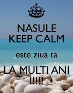 NASULE KEEP CALM este ziua ta LA MULTI ANI ! Another original poster design created with the Keep Calm-o-matic. Buy this design or create your own original Keep Calm design now. Ship Quotes, Happy Birthday Pictures, Nasu, Happy B Day, Birthday Greetings, Keep Calm, Diy And Crafts, Birthdays, Messages