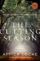 The Cutting Season by Attica Locke (for mystery lovers and people enchanted with antebellum plantations)