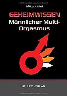 Geheimwissen männlicher Multi-Orgasmus: Amazon.de: Mike Kleist: Bücher