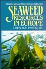 Seaweed resources in Europe : uses and potential / edited by Michael D. Guiry and Gerald Blunden