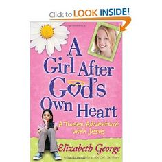 A Girl After God's Own Heart by Elizabeth George - Girls are busy developing new skills and increasing their knowledge as they grow into young women. A Girl After God's Own Heart shows them how to establish healthy guidelines that honor God, promote their well-being, and help them get the most from this wonderful time in their lives.