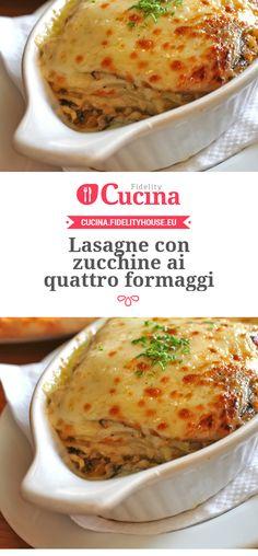 #Lasagne con #zucchine ai quattro #formaggi