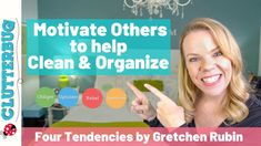 How to Motivate Others to Help Clean & Organize (Four Tendencies by Gret... Helping Cleaning, How Can I Get, Social Media Site, Me Clean, Motivate Yourself, Getting Organized, Online Courses, Teaching, Motivation