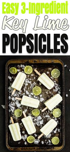 These Easy Key Lime Popsicles are refreshing, sweet and slightly tangy, and have a perfect balance of flavors. Made with only three ingredients, these frosty treats will keep you cool and your kids happy all summer long. #recipe #easy #popsicles #keylime #lime #summer #paletas via @mommyhomecookin