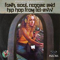 Music  Paris DJs & Jewpop present Funk, Soul, Reggae & Hip Hop From Tel-Aviv