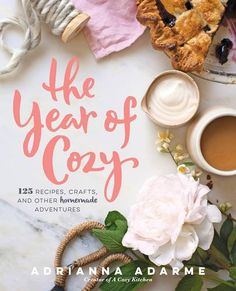 The Year of Cozy: 125 Recipes, Crafts, and Other Homemade Adventures by Adrianna Adarme http://www.amazon.com/dp/1623365104/ref=cm_sw_r_pi_dp_ZBZbwb0N9RVM8