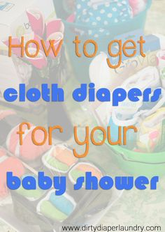 "How to get cloth diapers at your baby shower!  Little tips like ""register for individual diapers and not large packages"" to increase your chances."