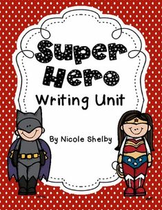 This Super Hero Writing Unit is one that your students will definitely enjoy.  This packet contains five different super hero writing activities.  ...