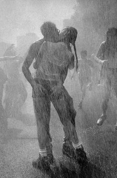Kiss me in the rain, and let the sky cover you with every drop of my love, running down your soft skin... xo