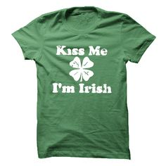 Kiss me, im irish. Check it now: http://www.sunfrogshirts.com/Kiss-me-im-irish-27419413-Guys.html?53507