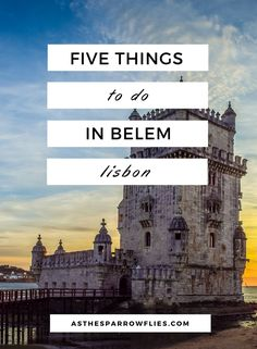 Things To Do in Belem | Lisbon City Breaks | Visit Belem | Portugal | Europe #lisbon #traveltips #lisboncitybreak via @SamRSparrow