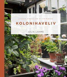 Julia Lahme - Min nye bog: Kolonihaveliv – Lykken findes på et frimærke