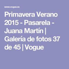 Primavera Verano 2015 - Pasarela - Juana Martín | Galería de fotos 37 de 45 | Vogue