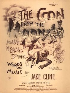 1880-1900: Viciously Racist Popular American Songs: The Coon from the moon