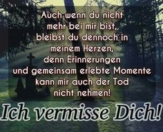 Ich vermisse dich Tod Sterben Trauer Vermissen Life Goes On, My Life, In Loving Memory, Grief, No Time For Me, My Hero, Memories, Thoughts, Feelings