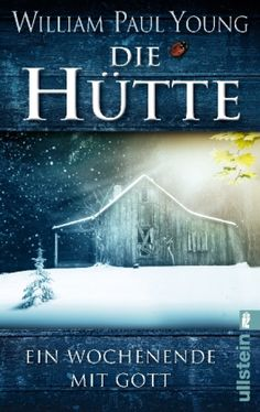 Ein wundervolles und sehr beeindruckendes Buch was mich sehr berührt hat.. Die Hütte - Ein Wochenende mit Gott