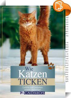 Wie Katzen ticken    ::  Wussten Sie eigentlich, dass Ihre Katze ein kleines Mathegenie ist, sie keinen Geschmackssinn für Süßes hat und tatsächlich sehr oft vergisst, dass sie einen Schwanz hat? Diese und viele andere spannende Fakten über unsere schnurrenden Mitbewohner werden auf unterhaltsame Weise von der Verhaltensbiologin Marlitt Wendt präsentiert. In diesem Buch erfahren Sie alles über die Emotionen, das Gedächtnis und das Spielverhalten der Katze, kurz: Sie erfahren, wie Katze...