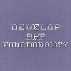 develop app functionality