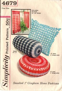 Simplicity 4679: Use this 1960s vintage craft pattern to sew marvelous smocked 1-inch gingham pillows and gingham cafe curtains. Pillow details: - 14-inch round pillow, with sunburst pleats - 14-inch square pillow, trimmed with ruffle - 14-inch by 7-inch bolster, with sunburst pleats Cafe curtains details: - pinch pleats at top - two sections, each 18 inches wide and 30 inches long  Pattern is complete, with instructions and all pattern pieces, which are uncut and in original factory folds.