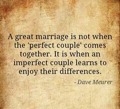 A great marriage is not when the 'perfect couple' comes together... #quote #marriage #perfect