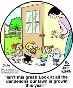 """The Family Circus """"Isn't this great!  Look at all the dandelions our lawn is growin' this year!"""""""