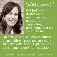 """""""This blog contains activities and articles created for parents and teachers of preschool children with the development of the whole child in mind.  Activities may be """"cute"""", but they will also come with specific developmental objectives and other explanations of why they benefit more than just your child's aesthetics."""""""