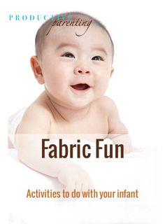 Productive Parenting: Preschool Activities - Fabric Fun - Early Infant Activities