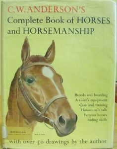 C W Anderson Complete Book Horses & Horsemanship Ed Print Illustrations. I used to have a copy and sold it, which I now regret. I thought the illustrations were better than the text (which is a little outdated) but still a lovely book. Horse Books, Dog Books, Animal Books, Animal Magazines, Horse Story, Black Stallion, Vintage Drawing, Vintage Horse, Amazing Drawings