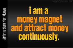 I am a money magnet