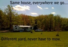 One of our favorite things about RV life! Camping, camper, RVing. The Lundy 5: Same house, different yard