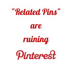 """Related Pins"" are ruining my #Pinterest experience. Over half the Pins in my desktop view are not from boards I follow. There is no way to turn this off in personalization settings. Huge #fail that will make me stop browsing the platform at least, and only use for storage and search. Which means I won't see your lovely Pins anymore. If you don't like this feature either and want some control back over what you see in your feed, please Repin."