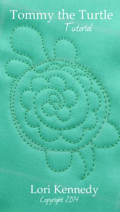 Tommy the Turtle, Free Motion Quilting, Tutorial…